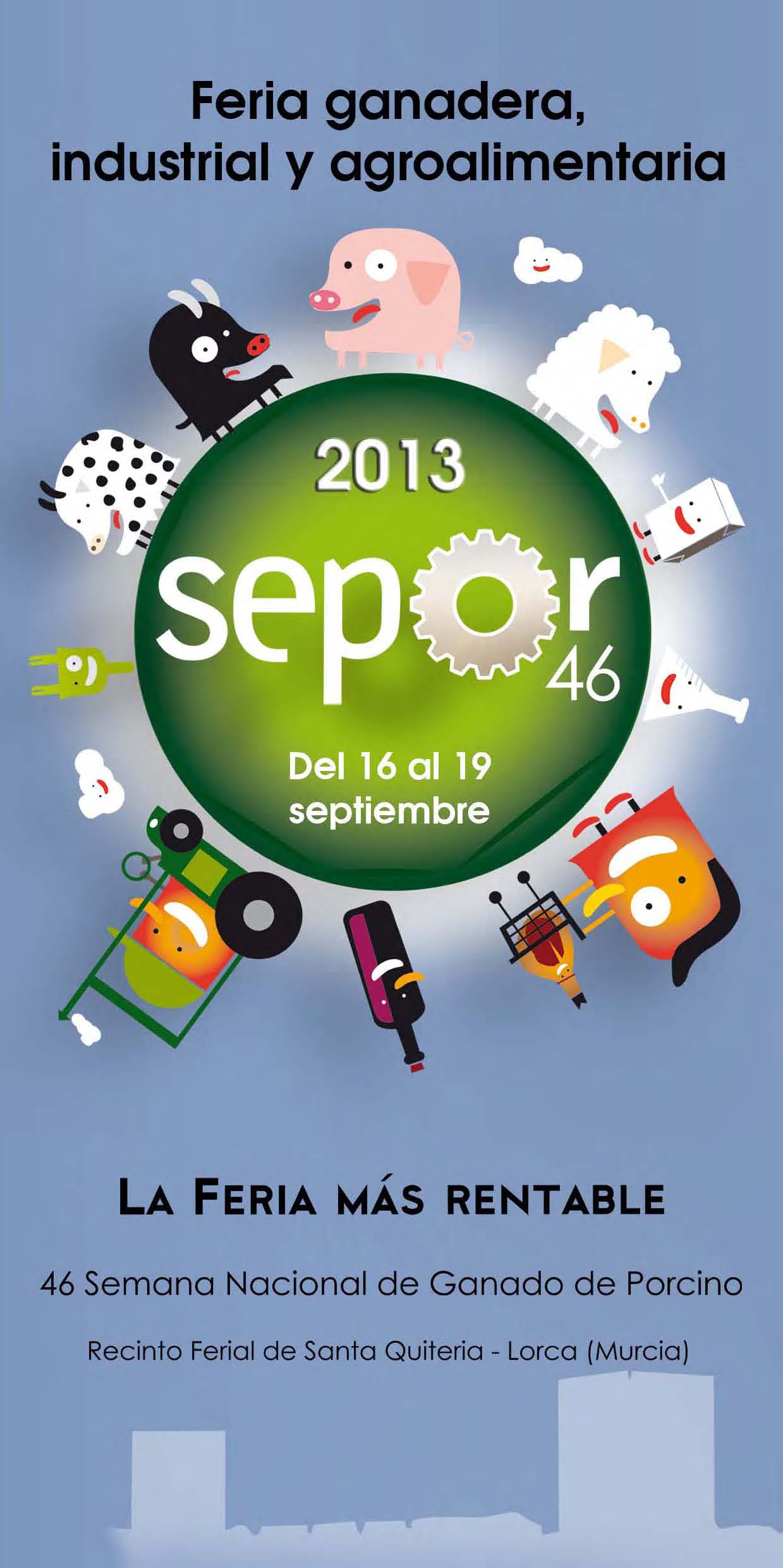 La Feria Ganadera, Industrial y Agroalimentaria SEPOR 2013, celebrará su 46 edición del 16 al 19 de Septiembre en Lorca (Murcia)